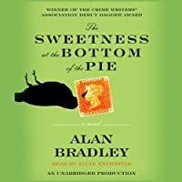 The Sweetness at the Bottom of the Pie (       UNABRIDGED) by Alan Bradley Narrated by Jayne Entwistle