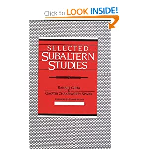 Selected Subaltern Studies (Essays from the 5 Volumes and a Glossary) Ranajit Guha, Gayatri Chakravorty Spivak and Edward Said