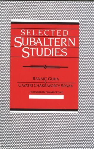Selected Subaltern Studies (Essays from the 5 Volumes and...