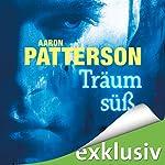 Träum süß: Das Recht der Vergeltung (Ein Mark-Appleton-Thriller) | Aaron Patterson