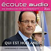 H&ouml;rbuch coute audio - Qui est Hollande? 2/2013: Franzsisch lernen Audio - Wer ist Hollande?