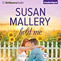 Hold Me: A Fool's Gold Romance, Book 16 Audiobook by Susan Mallery Narrated by Tanya Eby