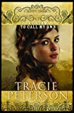 A Dream to Call My Own (The Brides of Gallatin County, Book 3) (0764201506) by Peterson, Tracie