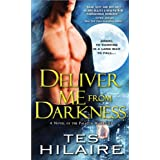 Deliver Me from Darkness: A Novel of the Paladin Warriors ~ Tes Hilaire
