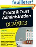 Estate & Trust Adminstration for Dummies
