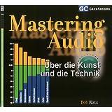 Mastering Audio: Über die Kunst und die Technik