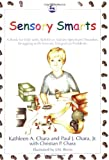 Kathleen A. Chara Sensory Smarts: A Book for Kids with ADHD or Autism Spectrum Disorders Struggling with Sensory Integration Problems: A Book for Kids Struggling with Sensory Integration