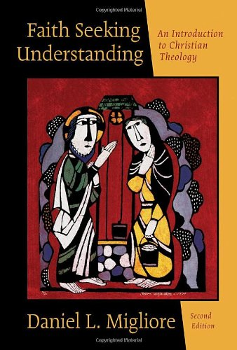 Faith Seeking Understanding: An Introduction to Christian...