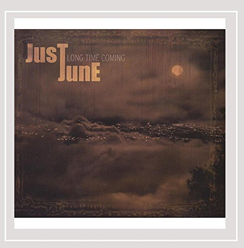 Just June - Long Time Coming
