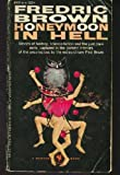 Honeymoon in Hell (0553207520) by Brown, Fredric
