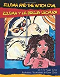 img - for Zulema and the Witch Owl / Zulema Y La Bruja Lechuza book / textbook / text book