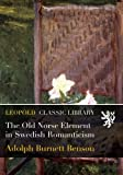 img - for The Old Norse Element in Swedish Romanticism book / textbook / text book