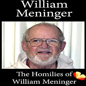 Homilies of William Meninger: Homilies from the Trappists of St. Benedict's Monastery | [William Meninger]