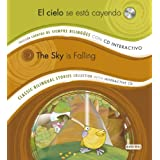 El cielo se está cayendo/ The sky is falling: Colección Cuentos de Siempre Bilingües con CD interactivo. Classic...