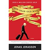 The 100-Year-Old Man Who Climbed Out the Window and Disappeared ~ Jonas Jonasson