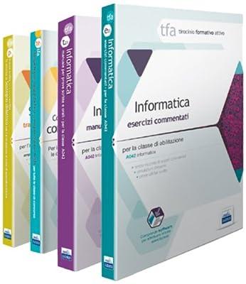 TFA. Classe A042 per prove scritte e orali. Manuali di teoria e esercizi di informatica. Kit completo. Con software di simulazione