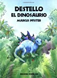 Destello El Dinosaurio (Spanish Edition) (1558583874) by Pfister, Marcus