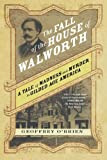 The Fall of the House of Walworth: A Tale of Madness and Murder in Gilded Age America (0312577141) by O'Brien, Geoffrey