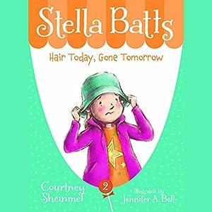 Hair Today, Gone Tomorrow: Stella Batts, Book 2 Audiobook