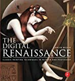 The Digital Renaissance: Classic Painting Techniques in Photoshop and Painter