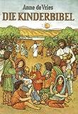 Die Kinderbibel. Evangelische Ausgabe. (3761549911) by Anne de Vries