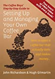 img - for Setting Up and Managing Your Own Coffee Bar: How to Open a Coffee Bar That Actually Lasts and Makes Money (Coffee Boys Step By Step Guide) book / textbook / text book