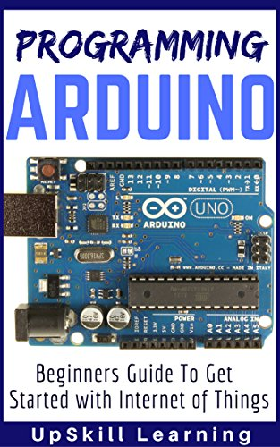 Arduino: Programming Arduino - Beginners Guide To Get Started With Internet Of Things (Arduino Programming Book, Arduino Programming for IOT Projects, Arduino Guide Book for Engineers, Arduino Board) (Programming Engineers compare prices)