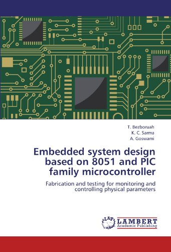 Embedded system design based on 8051 and PIC family microcontroller: Fabrication and testing for monitoring and controll