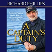 A Captain's Duty: Somali Pirates, Navy SEALs, and Dangerous Days at Sea | [Richard Phillips, Stephan Talty]