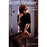Scott Walker: The Rhymes of Goodbyeby Lewis Williams