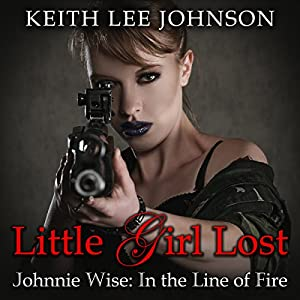 Johnnie Wise in the Line of Fire Audiobook