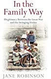 In the Family Way: Illegitimacy Between the Great War and the Swinging Sixties