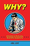 img - for Why?: Answers to Everyday Scientific Questions book / textbook / text book