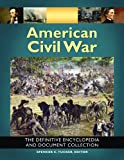img - for American Civil War: The Definitive Encyclopedia and Document Collection [6 volumes]: The Definitive Encyclopedia and Document Collection book / textbook / text book
