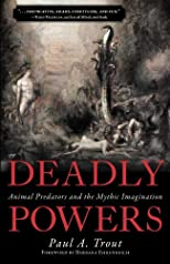 Deadly powers : animal predators and the mythic imagination