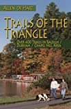 Trails of the Triangle: Over 400 Trails in the Raleigh/Durham/chapel Hill Area