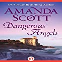 Dangerous Angels Audiobook by Amanda Scott Narrated by Cat Gould