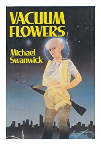 Vacuum Flowers by Michael Swanwick