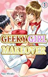 GEEKY GIRL MAKEOVER Vol.1 (TL Manga)
