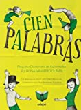img - for Cien palabras : peque o diccionario de autoridades (Spanish Edition) book / textbook / text book