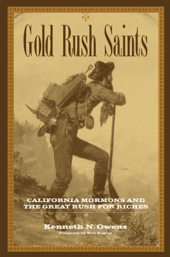 Gold Rush Saints: California Mormons and the Great Rush for Riches (Kingdom in the West: The Mormons and the American Frontier)