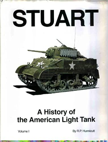 A History of the American Light Tank Volume 1: Stuart