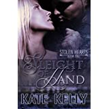 Sleight Of Hand, Book One, Stolen Hearts Series ~ Kate Kelly