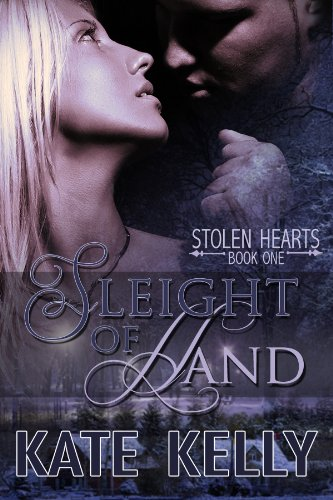 Sleight Of Hand, A Romantic Suspense, Book One, Stolen Hearts Series by Kate Kelly