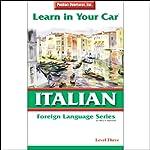 Learn in Your Car: Italian, Level 3 | Henry N. Raymond,Ester Pavelko