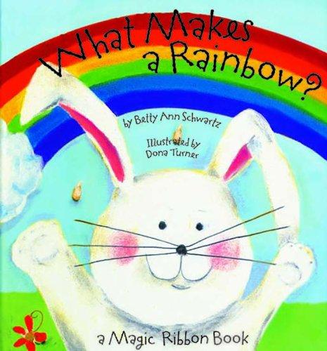 What Makes a Rainbow?: A Magic Ribbon Book - 1