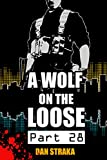 A Wolf On The Loose (Part 28) (A Wolf On The Loose (Season 1))