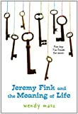 Jeremy Fink and the Meaning of Life (0316058491) by Mass, Wendy