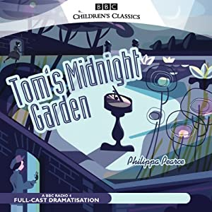 Tom's Midnight Garden (Dramatised) | [Philippa Pearce]