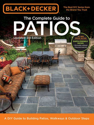 Black & Decker Complete Guide to Patios - 3rd Edition: A DIY Guide to Building Patios, Walkways & Outdoor Steps (Black And Decker Guide To compare prices)